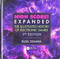 High Score! Expanded: The Illustrated History of Electronic Games, 3rd Edition Front Cover
