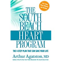 The South Beach Heart Program: The 4-Step Plan that Can Save Your Life (The South Beach Diet)