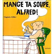Mange ta soupe alfred