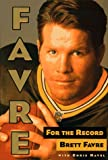 Front cover for the book Favre: For the Record by Brett Favre