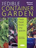 Edible Container Garden: Fresh Food from Tiny Spaces