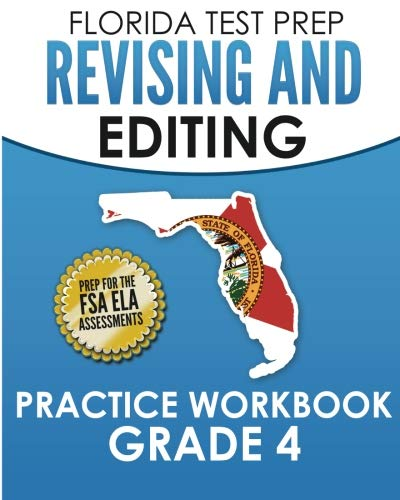 (FLORIDA TEST PREP Revising and Editing Practice Workbook Grade 4: Preparation for the Florida Standards Assessments (FSA))