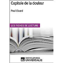 Capitale de la douleur de Paul Eluard: Les Fiches de lecture d'Universalis (French Edition)
