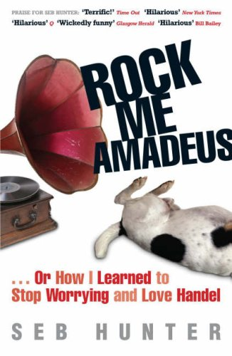 Download Rock Me Amadues: Or How I Learned To Stop Worrying And Love Handel pdf