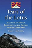 img - for Tears of the Lotus: Accounts of Tibetan Resistance to the Chinese Invasion, 1950-1962 book / textbook / text book