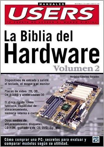 La Biblia del Hardware Volumen II: Manuales Users, en Espanol / Spanish (Hardware Bible) (Spanish Edition): Veronica Sanchez Serantes, MP Ediciones: ...