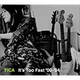 It's Too Fast'00-'04