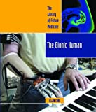 The Bionic Human, Allan B. Cobb, 0823936708
