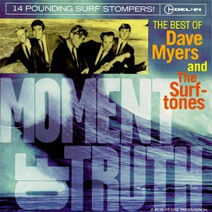 The Best of Dave Myers and The Surftones: Moment of Truth