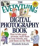 The Everything Digital Photography Book, Elizabeth Schoch, 1580625746