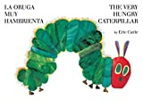 The Very Hungry Caterpillar/La oruga muy hambrienta (World of Eric Carle) (Spanish Edition)