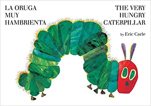 Very Hungry Caterpillar/La oruga muy hambrienta