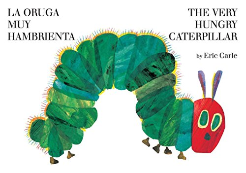 La oruga muy hambrienta/The Very Hungry Caterpillar: bilingual board book  [Carle, Eric] (Tapa Dura)
