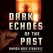 Dark Echoes of the Past   Ramón Díaz Eterovic, Patrick Blaine - translator