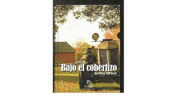 Bajo el cobertizo: Dorothy Garlock: 9788492475087: Amazon ...