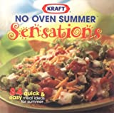 No Oven Summer Sensations, Meredith Books Staff and Kraft Staff, 0696208407
