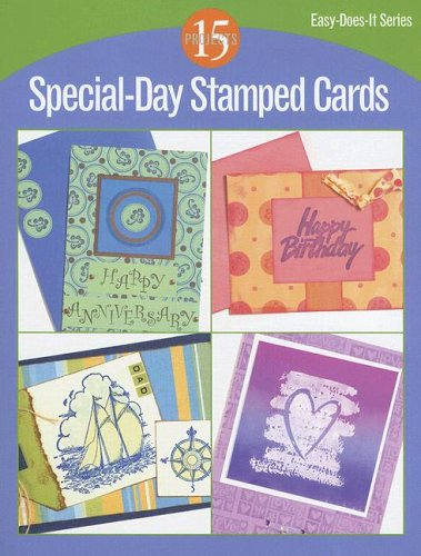 Special-Day Stamped Cards: 15 Projects (Easy-Does-It)