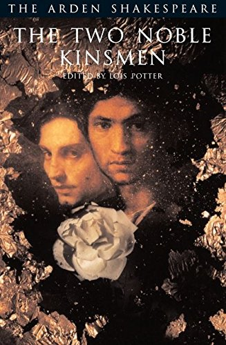 The Two Noble Kinsmen (Arden Shakespeare: Third Series)