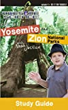 Explore Yosemite and Zion National Parks with Noah Justice Study Guide and Workbook, Kyle Justice, 0890516782