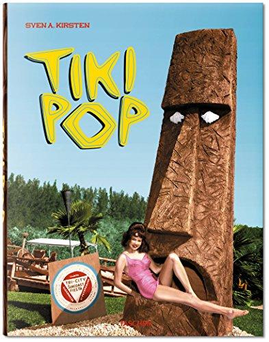 Tiki Pop Art - Tiki Pop: America imagines its own Polynesian Paradise