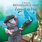 A Possum's Renaissance Man: Leonardo da Vinci | Jamey Long