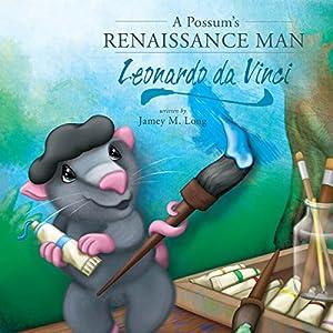 A Possum's Renaissance Man: Leonardo da Vinci Audiobook