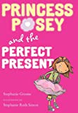 Princess Posey and the Perfect Present, Stephanie Greene, 0399254625