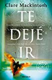 Te dejé ir (Spanish Edition)