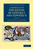Chronicles of the Reigns of Edward I and Edward II: Volume 2, , 110805143X