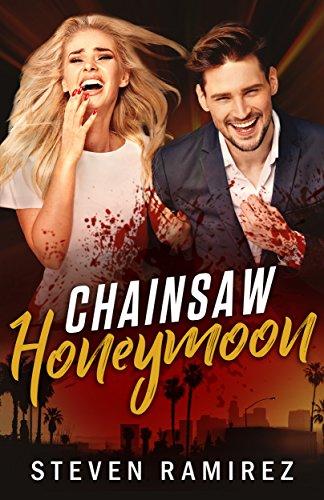 Book: Chainsaw Honeymoon by Steven Ramirez