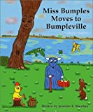 Miss Bumples Moves to Bumpleville, Jennifer E. Sheehan, 0970095201
