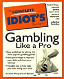Complete Idiot's Guide to Gambling Like a Pro, Susan Spector and Stanford Wong, 0028611020