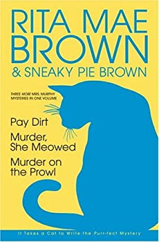 Three More Mrs. Murphy Mysteries in One Volume: Pay Dirt; Murder, She Meowed; and Murder on the Prowl 0517225220 Book Cover