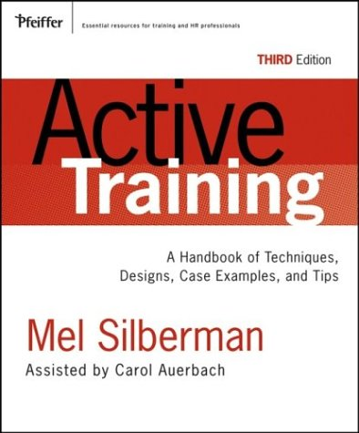 Active Training: A Handbook of Techniques, Designs, Case...