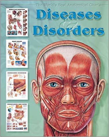 Download online Diseases & Disorders (The World's Best Anatomical Chart Series) PDF, azw (Kindle)