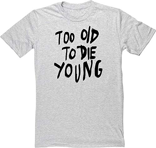 Too Old to Die Young Men's Short Sleeve t-Shirt Grey (Too Old To Die Young T Shirt)