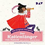 Der Rattenfänger von Hameln und weitere Geschichten (Die Original-Hörspiele)    div.
