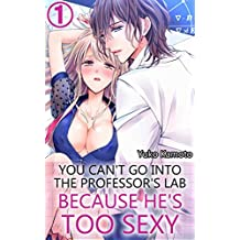 You can't go into the professor's lab because he's too sexy Vol.1 (TL Manga)