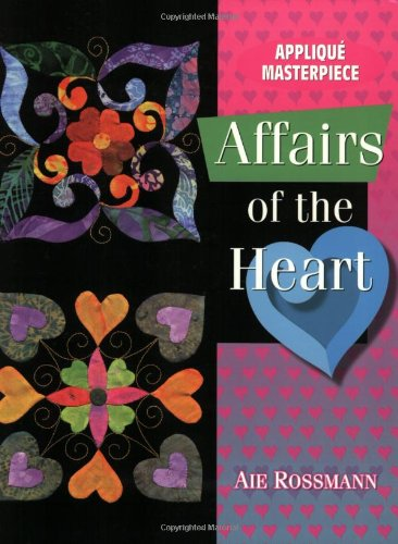 Applique Masterpiece: Affairs of the Heart ()