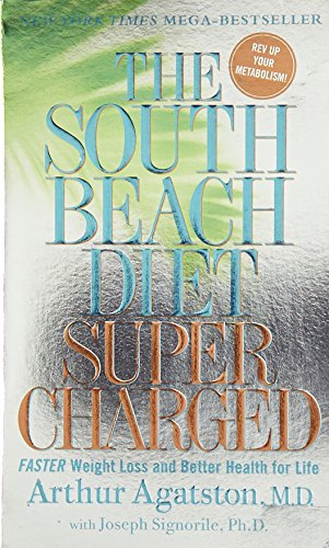 The South Beach Diet Supercharged: Faster Weight Loss and Better Health for Life]()
