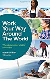 Work Your Way Around the World: The globetrotters bible