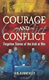 Courage and Conflict, Ian Kenneally, 1848890060