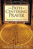 The Path of Centering Prayer, David Frenette, 1604076739