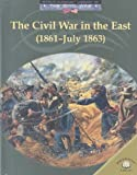 The Civil War in the East (1861-July 1863), Dale Anderson, 0836855825