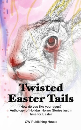 Twisted Easter Tails (Holiday Horror) (Volume 3)