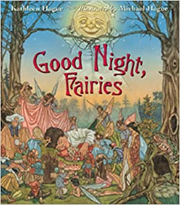 6db5fed949ce Good Night, Fairies: Kathleen Hague, Michael Hague: 0765145117906: Amazon.com:  Books