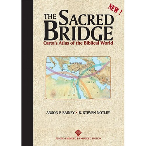 The Sacred Bridge: Carta's Atlas of the Biblical World (Second Emended & Enhanced Edition) by R. Ste