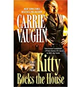 [Kitty Rocks the House] [by: Carrie Vaughn]