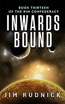 Inwards Bound (The RIM CONFEDERACY Book 13) by [Rudnick, Jim]