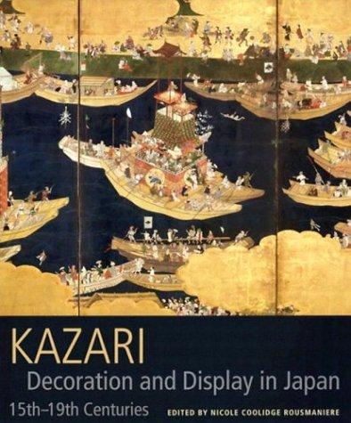 Kazari: Decoration and Display in Japan 15th-19th Centuries